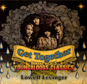 GET TOGETHER: BANANA RECALLS YOUNGBLOODS CLASSICS - Order your copy here !