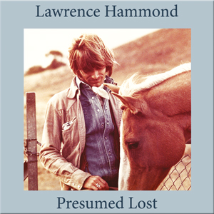 LAWRENCE HAMMOND - 'PRESUMED LOST'